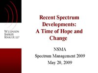 Recent Spectrum Developments:A Time of Hope and Change