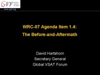 C-Band Panel: WRC-07 Aftermath: The Implications of IMT at C-Band