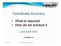 Coordinate Accuracy - What is Required and How Do We Achieve It?