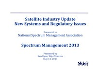 Satellite Industry Update New Systems and Regulatory Issues