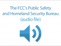 The FCC's Public Safety and Homeland Security Bureau (audio file)