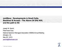 mmWave: Developments in Small Cells, Backhaul & Access - The Above 24 GHz NOI, and the path to 5G