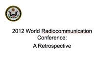 2012 World Radiocommunication Conference: A Retrospective