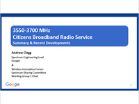 3550-3700 MHz Citizens Broadband Radio Service - Summary & Recent Developments